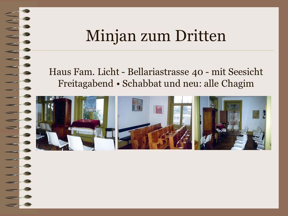 Minjan zum Zweiten Studentenheim Tannenrauchstrasse Vorderer Teil: Jetzt Freitagabend, Schabbatmorgen. Später dann auch Erev Chagim