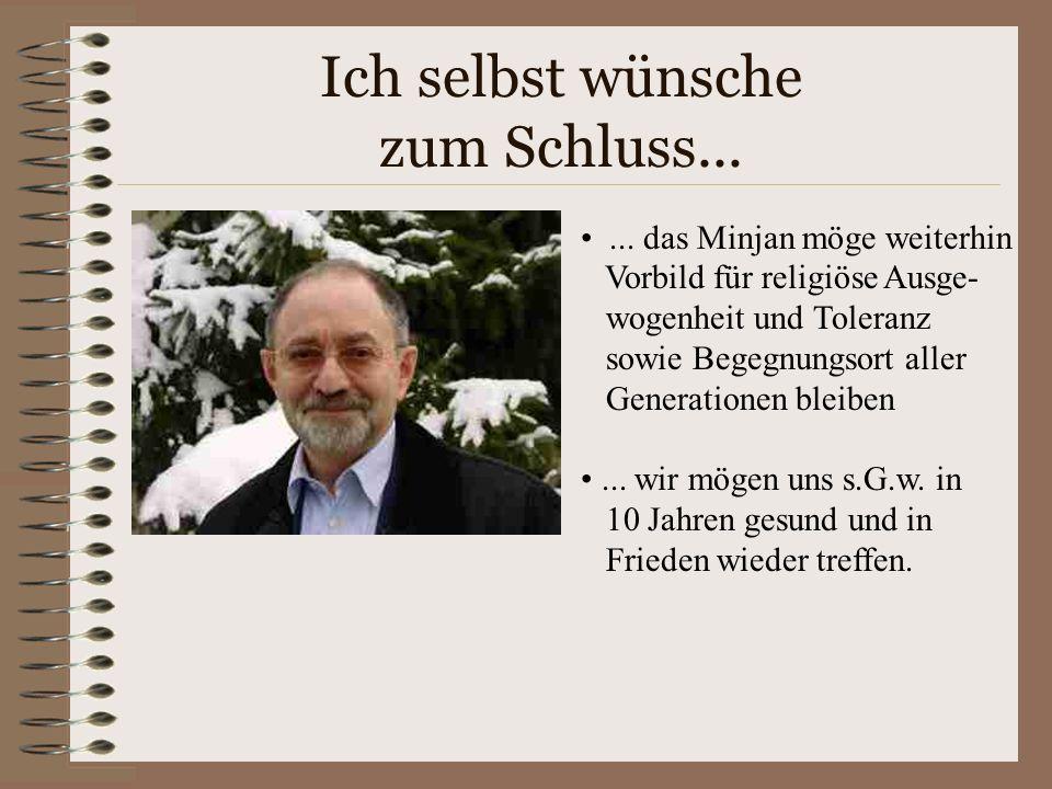 Was Ernst Strauss dem Minjan wünscht... Es wäre wunderschön, einige Herren Schacharit- Vorbeter würden sich anlässlich des Wochentags- Minjans einen T