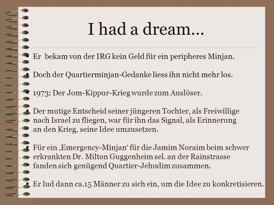 I had a dream...Er bekam von der IRG kein Geld für ein peripheres Minjan.