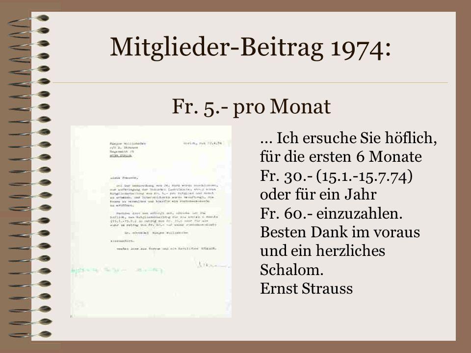 Mitglieder-Beitrag 1974: Fr.5.- pro Monat... Ich ersuche Sie höflich, für die ersten 6 Monate Fr.