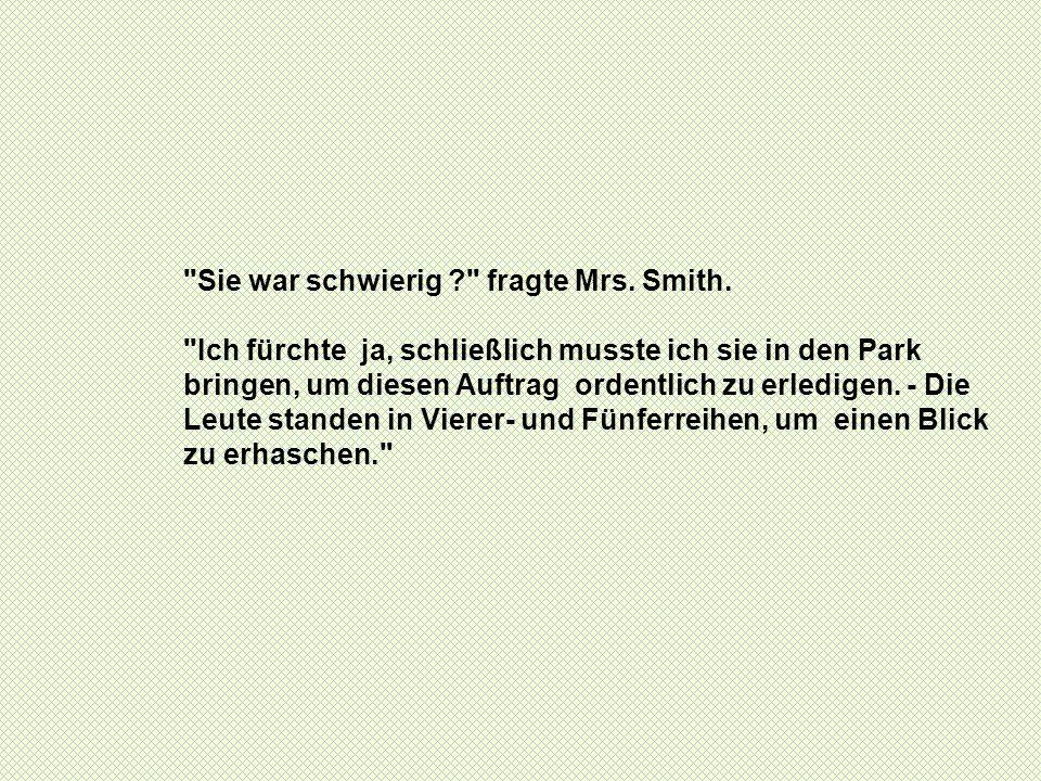 Sie war schwierig fragte Mrs. Smith.