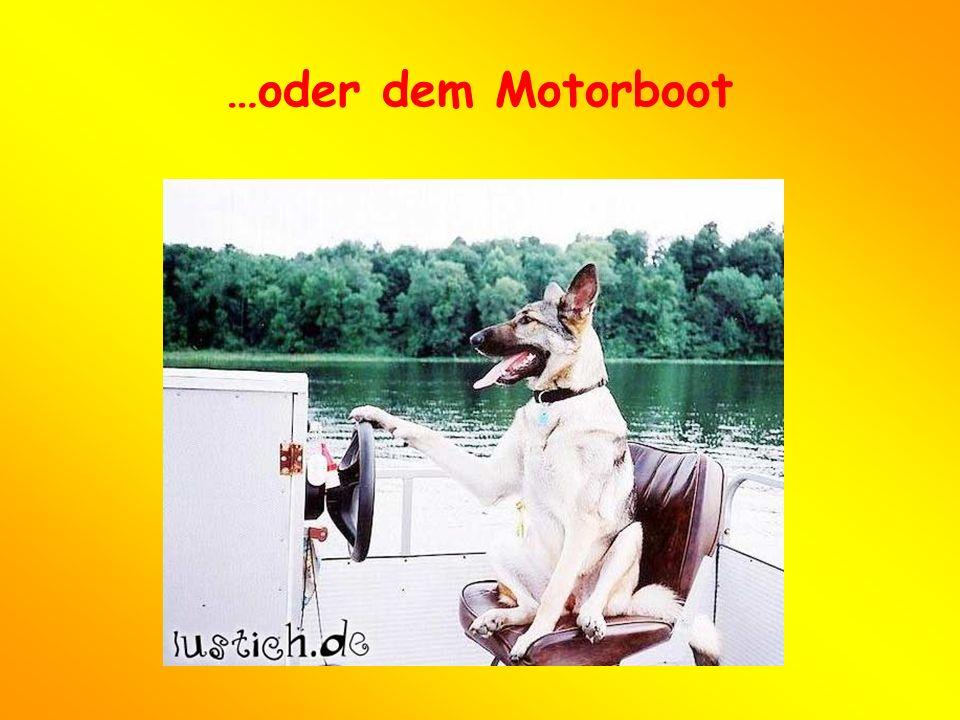 …oder dem Motorboot