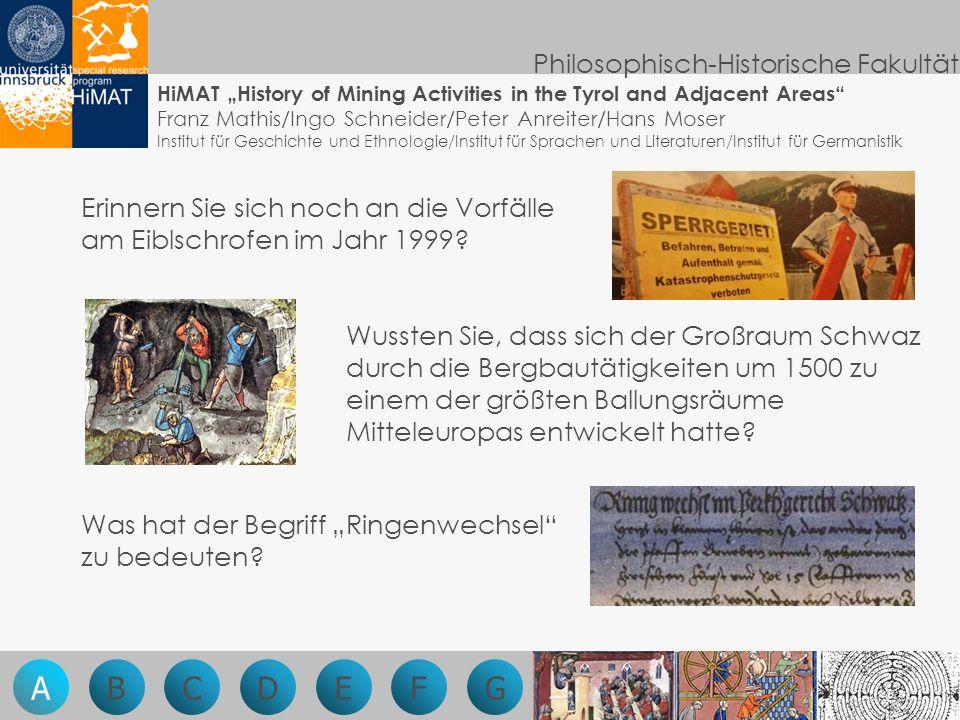 Im Mittelpunkt dieses interdisziplinären Forschungsteams stehen die sozialen, kulturellen, ökonomischen, ökologischen sowie technologischen Veränderungen durch bergbauliche Aktivitäten in Tirol und den angrenzenden Gebieten von der Prähistorie bis ins 21.