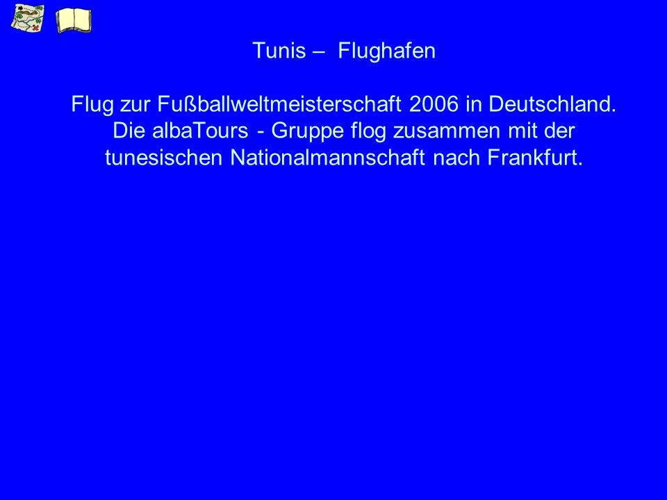 Tunis – Flughafen Flug zur Fußballweltmeisterschaft 2006 in Deutschland.