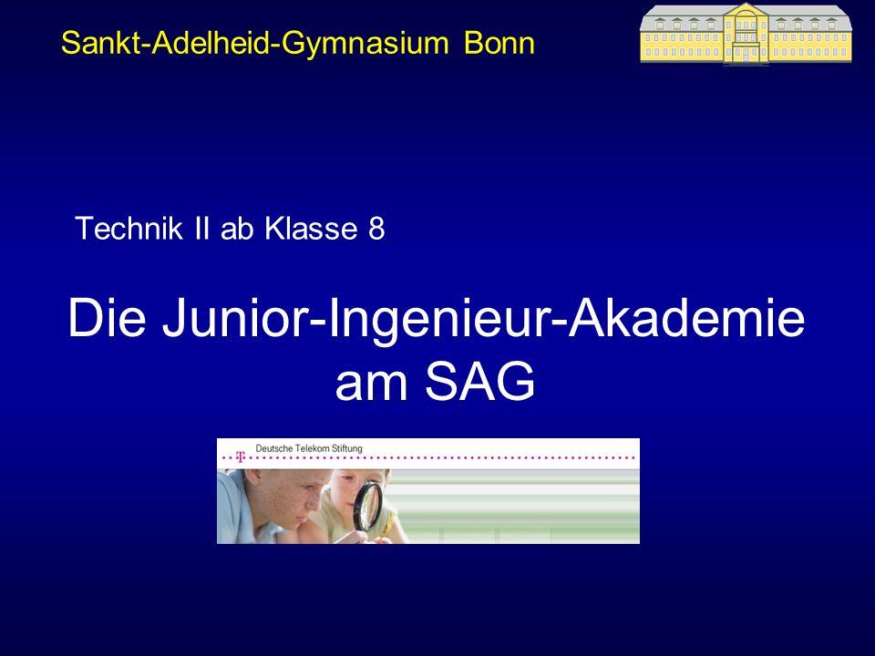 Sankt-Adelheid-Gymnasium Bonn Die Junior-Ingenieur-Akademie am SAG Technik II ab Klasse 8