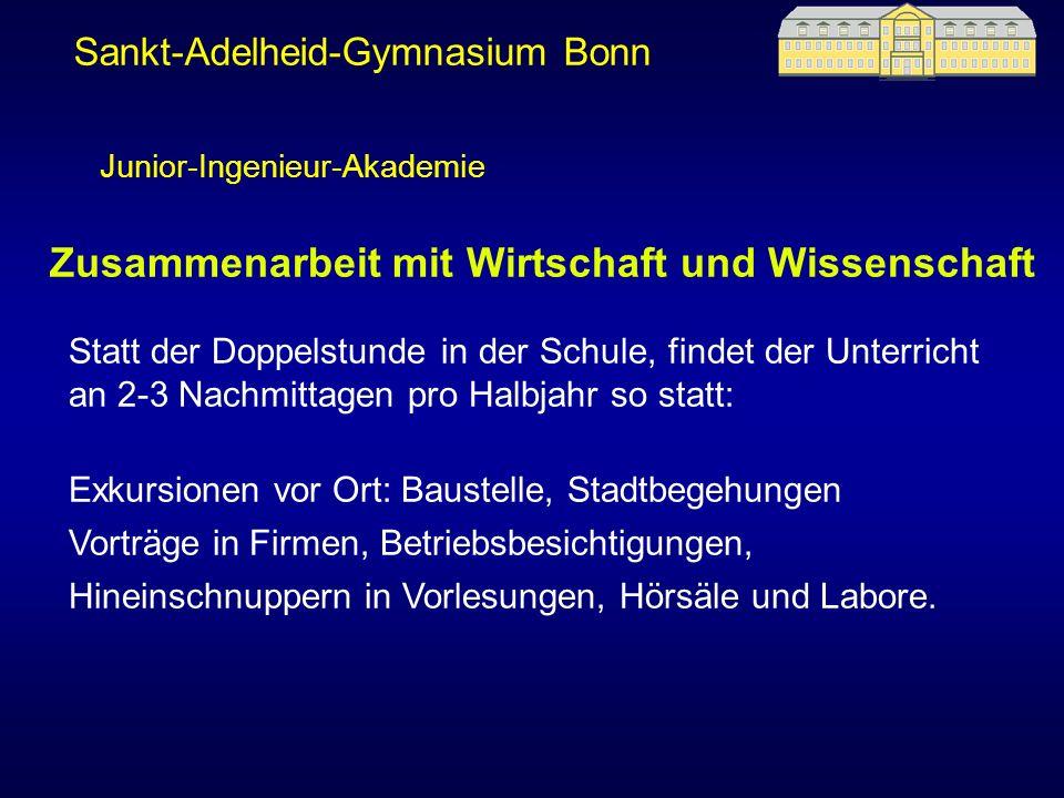 Sankt-Adelheid-Gymnasium Bonn Zusammenarbeit mit Wirtschaft und Wissenschaft Statt der Doppelstunde in der Schule, findet der Unterricht an 2-3 Nachmi