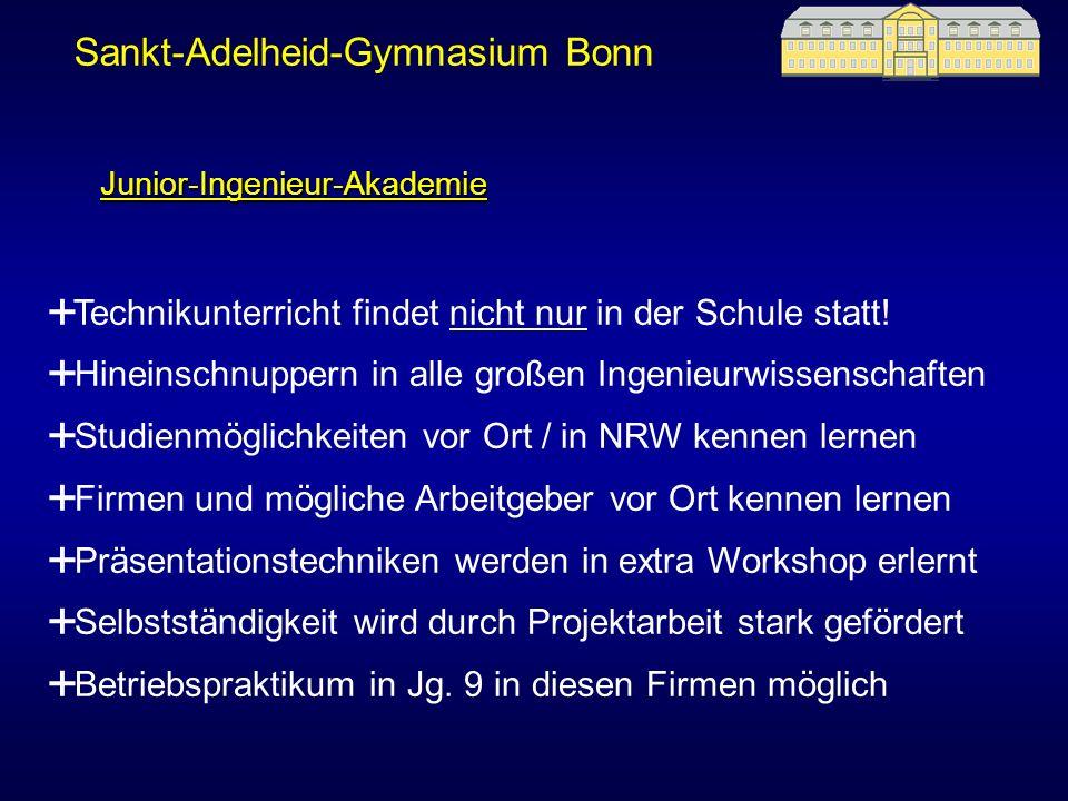 Sankt-Adelheid-Gymnasium Bonn Technikunterricht findet nicht nur in der Schule statt! Hineinschnuppern in alle großen Ingenieurwissenschaften Studienm