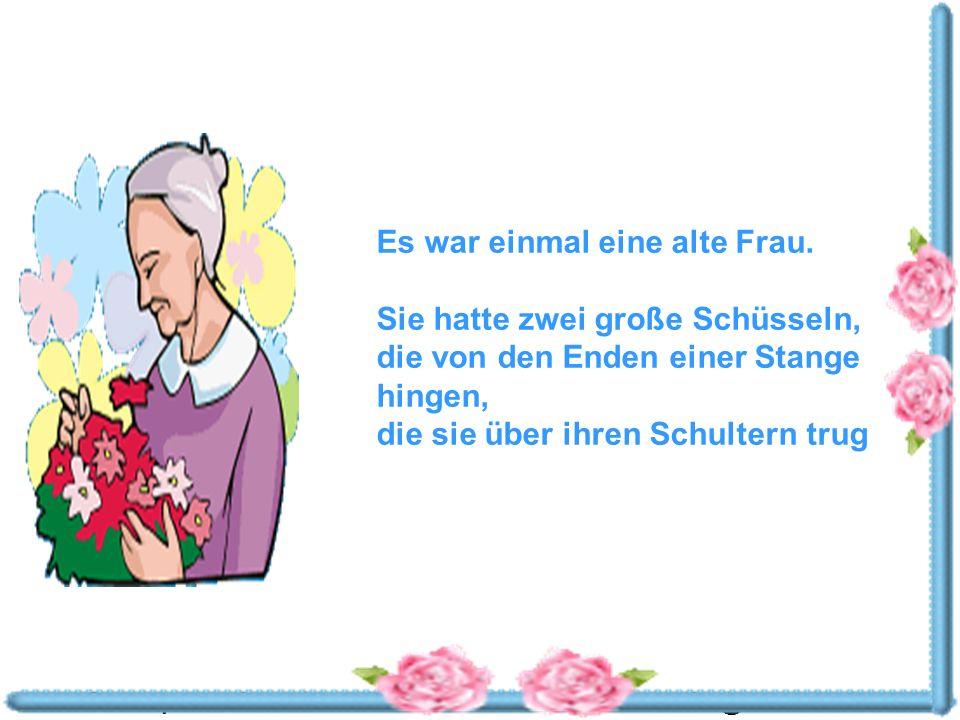 Powerpoints bestellen-Mail an fun-mail-4-u-subscribe@domeus.de Es war einmal eine alte Frau.