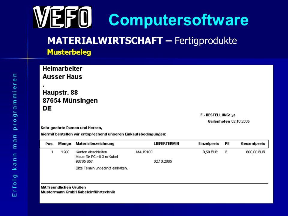 Computersoftware MATERIALWIRTSCHAFT – Fertigprodukte E r f o l g k a n n m a n p r o g r a m m i e r e n Beispiel verlängerte Werkbank – Montage außer