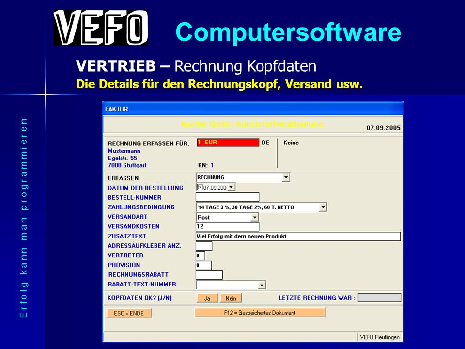 Computersoftware VERTRIEB - Rechnung E r f o l g k a n n m a n p r o g r a m m i e r e n So werden Rechnungen blitzschnell erfasst