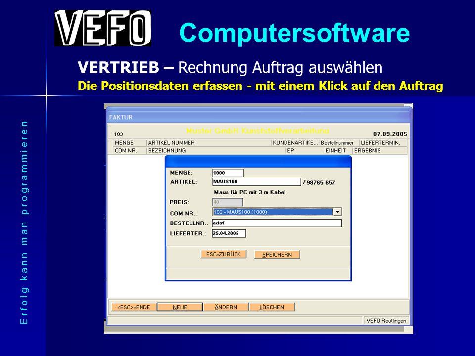 Computersoftware VERTRIEB – Rechnung Kopfdaten E r f o l g k a n n m a n p r o g r a m m i e r e n Die Details für den Rechnungskopf, Versand usw.