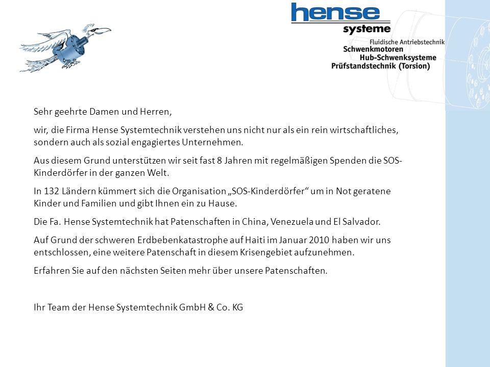 Sehr geehrte Damen und Herren, wir, die Firma Hense Systemtechnik verstehen uns nicht nur als ein rein wirtschaftliches, sondern auch als sozial engagiertes Unternehmen.