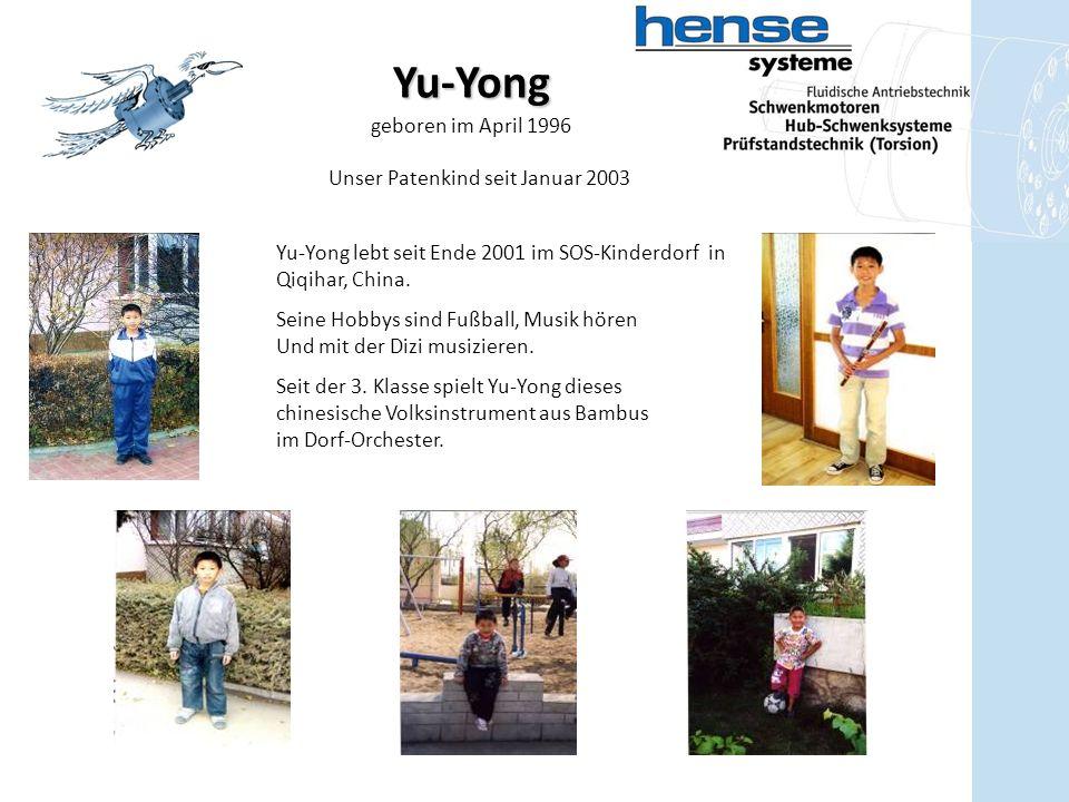 Yu-Yong geboren im April 1996 Unser Patenkind seit Januar 2003 Yu-Yong lebt seit Ende 2001 im SOS-Kinderdorf in Qiqihar, China.