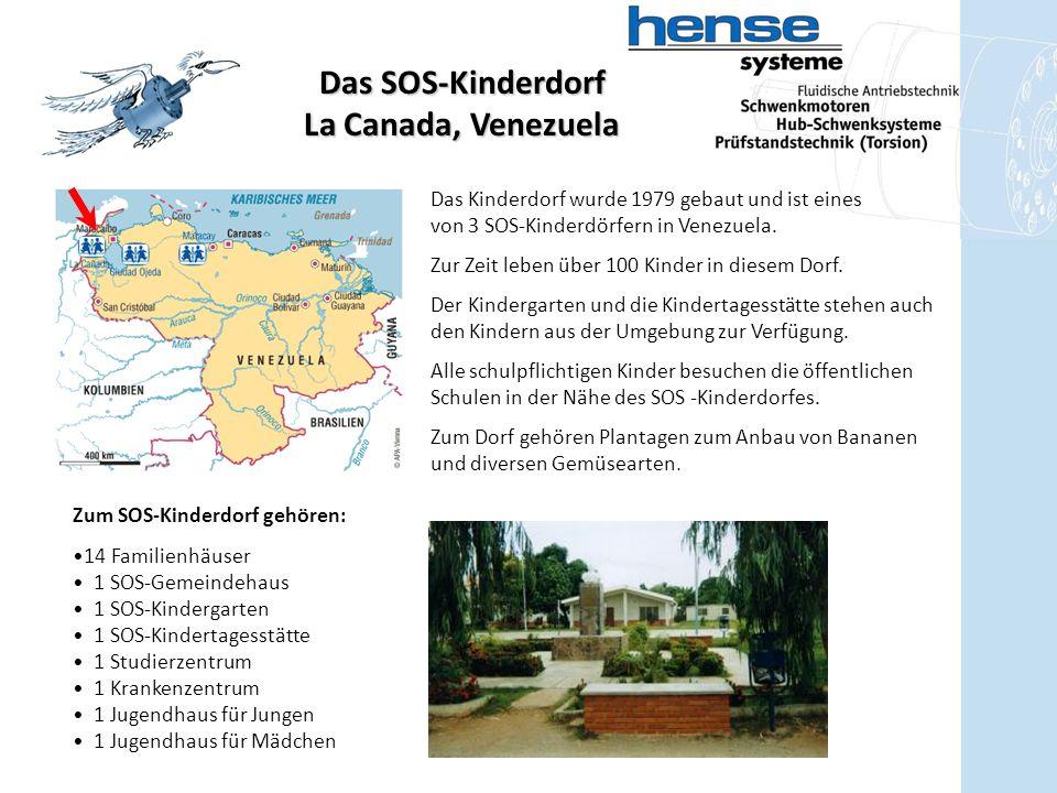 Das SOS-Kinderdorf La Canada, Venezuela Das Kinderdorf wurde 1979 gebaut und ist eines von 3 SOS-Kinderdörfern in Venezuela.