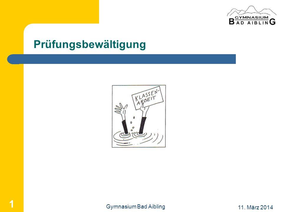 11. März 2014 Gymnasium Bad Aibling 1 Prüfungsbewältigung