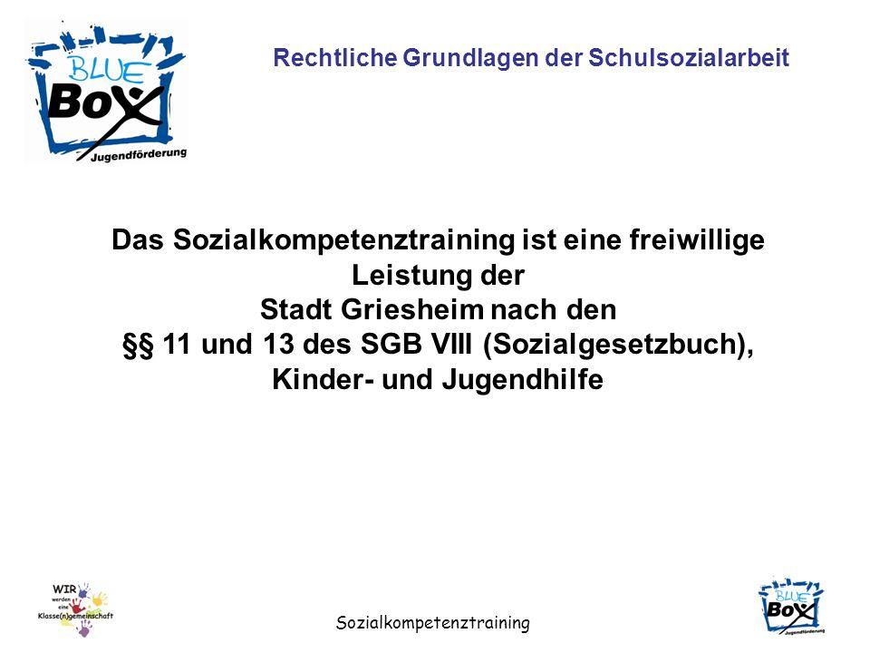 Sozialkompetenztraining Rechtliche Grundlagen der Schulsozialarbeit Das Sozialkompetenztraining ist eine freiwillige Leistung der Stadt Griesheim nach