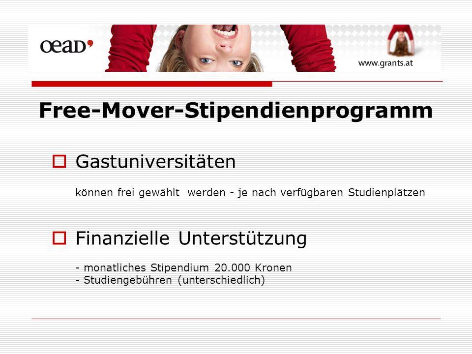Gastuniversitäten können frei gewählt werden - je nach verfügbaren Studienplätzen Finanzielle Unterstützung - monatliches Stipendium 20.000 Kronen - Studiengebühren (unterschiedlich) Free-Mover-Stipendienprogramm