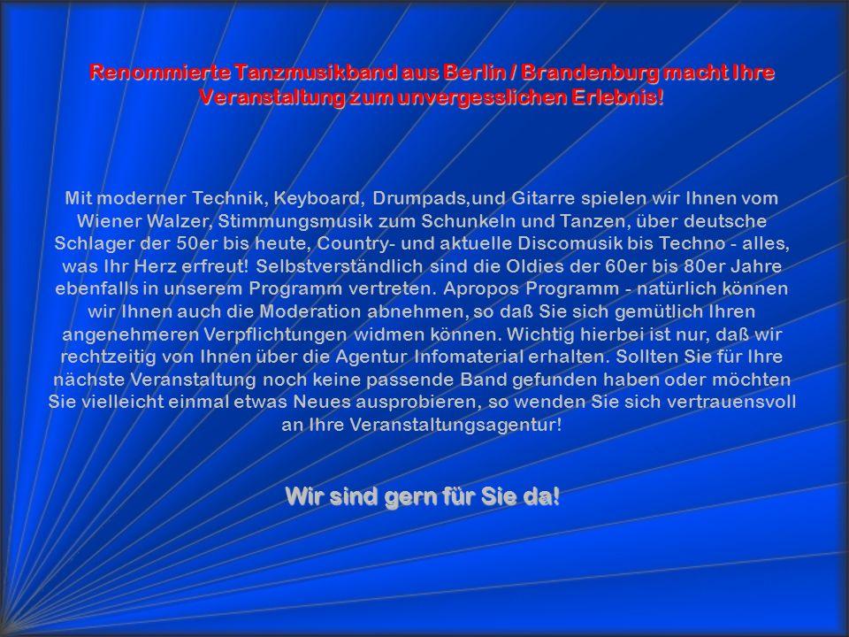 Renommierte Tanzmusikband aus Berlin / Brandenburg macht Ihre Veranstaltung zum unvergesslichen Erlebnis! Wir sind gern für Sie da! Mit moderner Techn