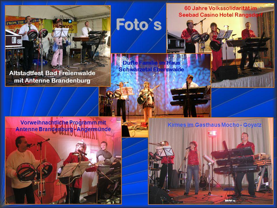 Dufte Familie im Haus Schwärzetal Eberswalde Foto`s Altstadtfest Bad Freienwalde mit Antenne Brandenburg 60 Jahre Volkssolidarität im Seebad Casino Ho
