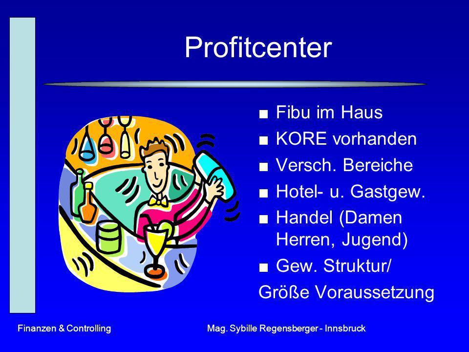 Finanzen & ControllingMag. Sybille Regensberger - Innsbruck Profitcenter Fibu im Haus KORE vorhanden Versch. Bereiche Hotel- u. Gastgew. Handel (Damen