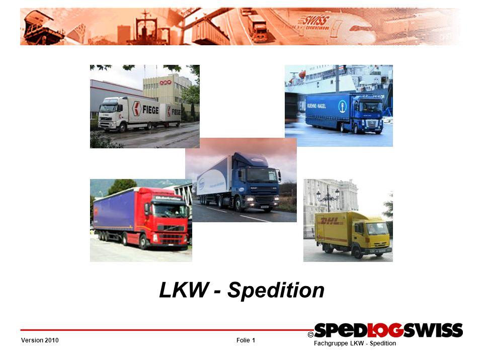 Fachgruppe LKW - Spedition Folie 2 Version 2010 TRADITIONELL Schiene Strasse Wasser Luft Einführung Verkehrsarten