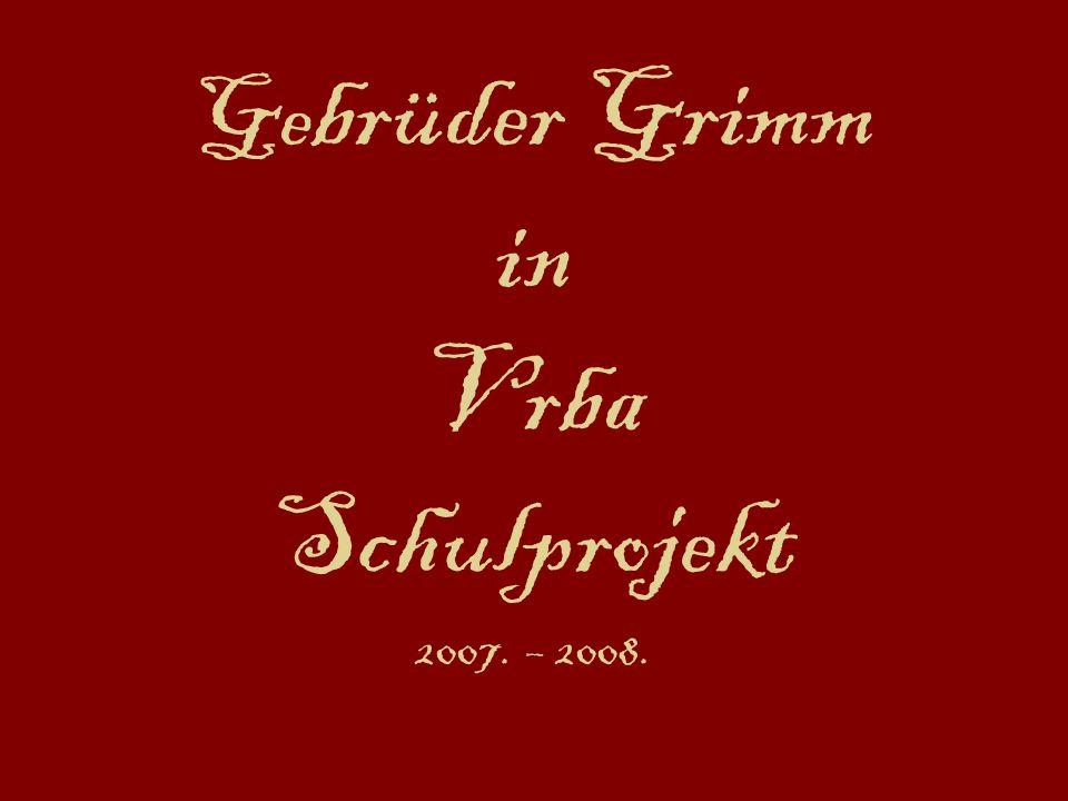 Ge brüder Grimm in Vrba Schulprojekt 2007. – 2008.