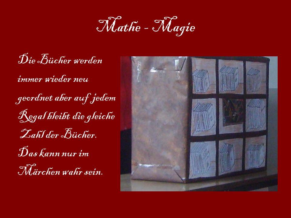Mathe - Magie Die Bücher werden immer wieder neu geordnet aber auf jedem Regal bleibt die gleiche Zahl der Bücher. Das kann nur im Märchen wahr sein.