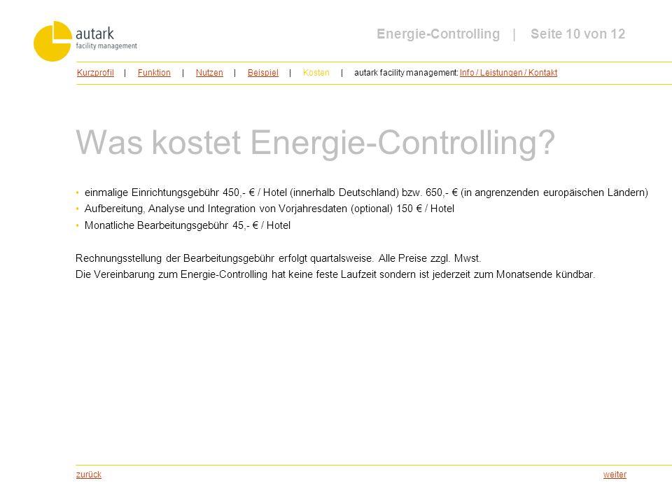 weiter Was kostet Energie-Controlling? einmalige Einrichtungsgebühr 450,- / Hotel (innerhalb Deutschland) bzw. 650,- (in angrenzenden europäischen Län
