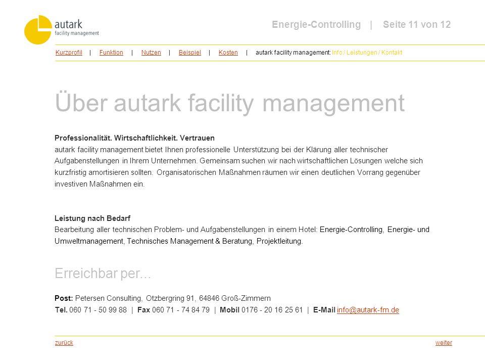 weiter Über autark facility management Professionalität. Wirtschaftlichkeit. Vertrauen autark facility management bietet Ihnen professionelle Unterstü