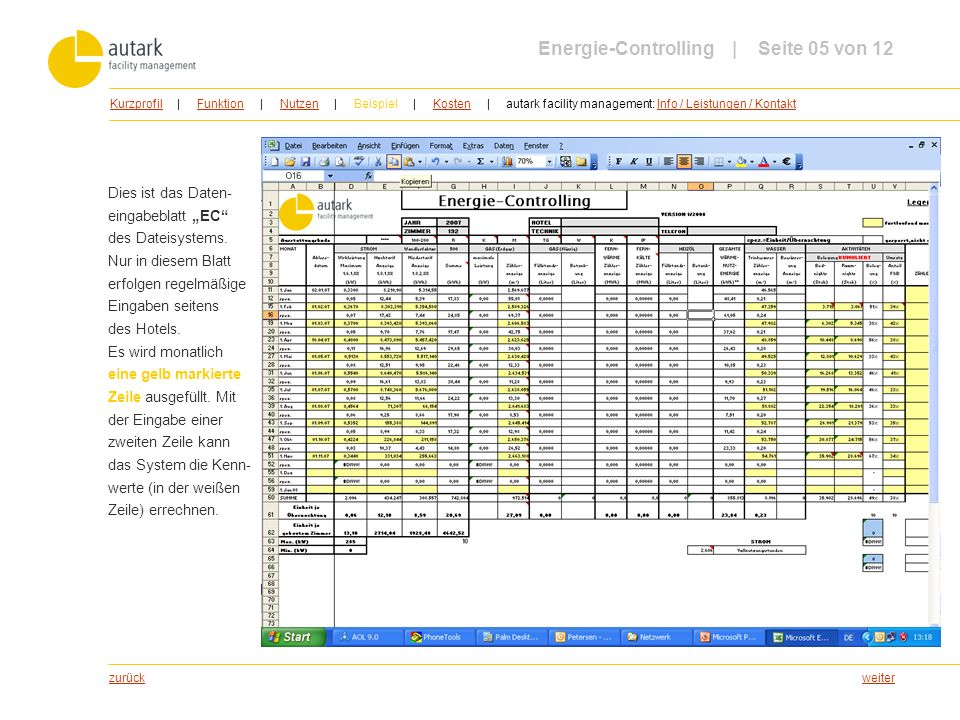 weiter Dies ist das Daten- eingabeblatt EC des Dateisystems. Nur in diesem Blatt erfolgen regelmäßige Eingaben seitens des Hotels. Es wird monatlich e