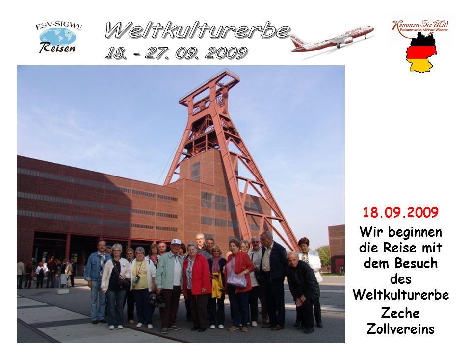 18.09.2009 Wir beginnen die Reise mit dem Besuch des Weltkulturerbe Zeche Zollvereins