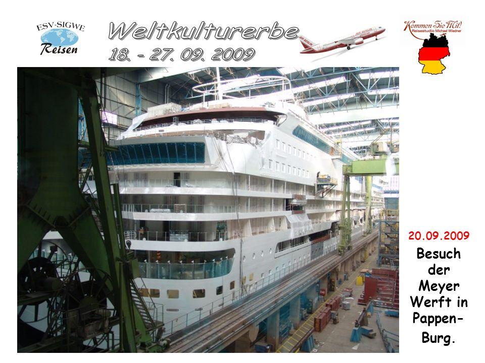 20.09.2009 Besuch der Meyer Werft in Pappen- Burg.