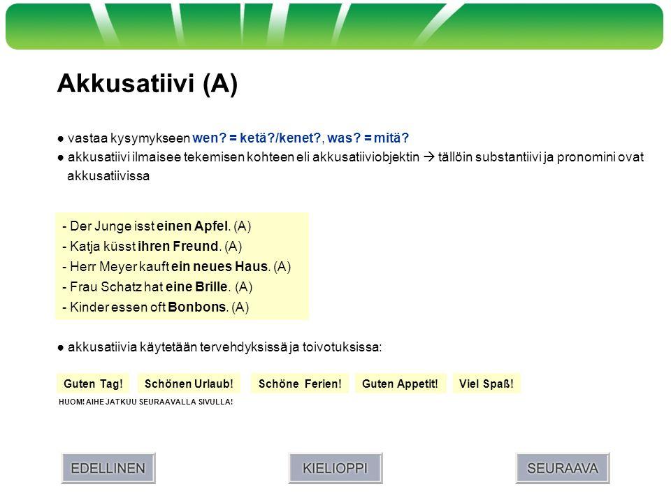Akkusatiivi (A) akkusatiiviprepositioiden durch, für, gegen, ohne, um (+herum) yhteydessä substantiivi ja pronomini ovat aina akkusatiivissa (A) HUOM.