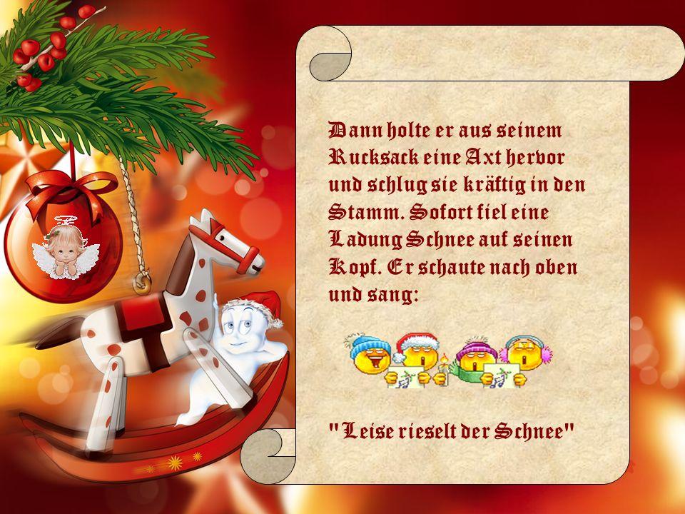 Die Kinder stürmten aus dem Haus, sahen den Vater mit dem wunderschönen Weihnachtsbaum, fielen ihm in die Arme, und freuten sich riesig.