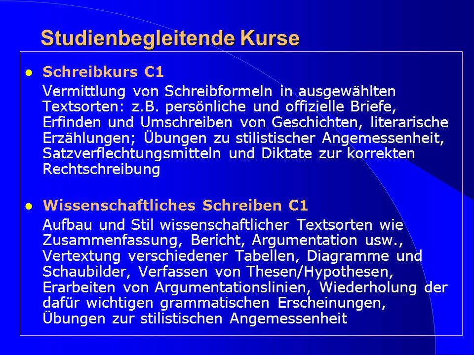 Studienbegleitende Kurse Schreibkurs C1 Vermittlung von Schreibformeln in ausgewählten Textsorten: z.B.