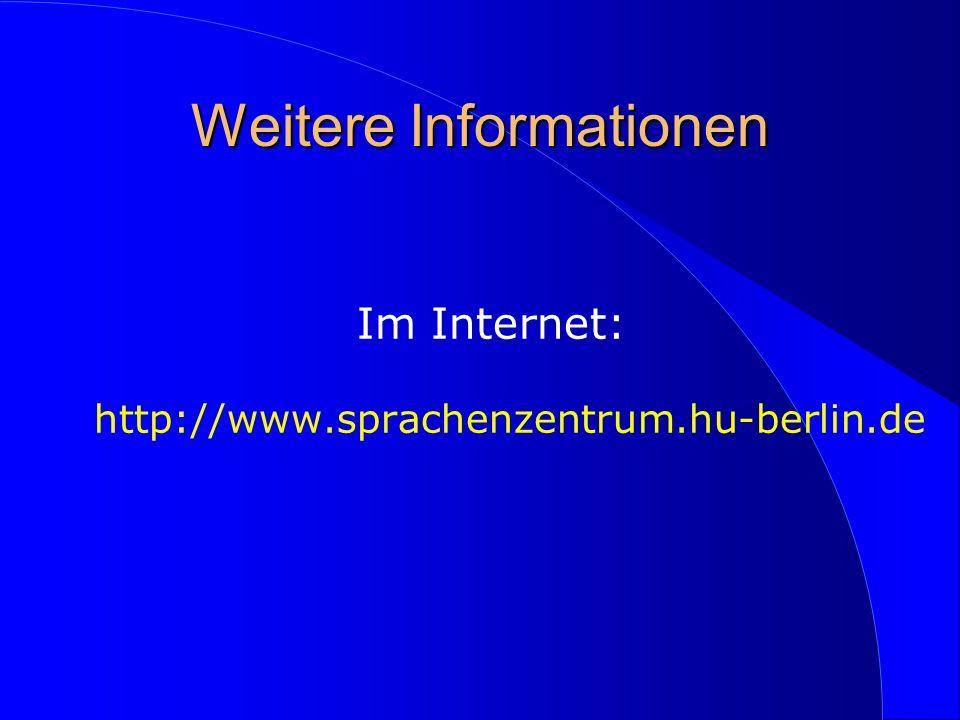 Weitere Informationen Im Internet: http://www.sprachenzentrum.hu-berlin.de