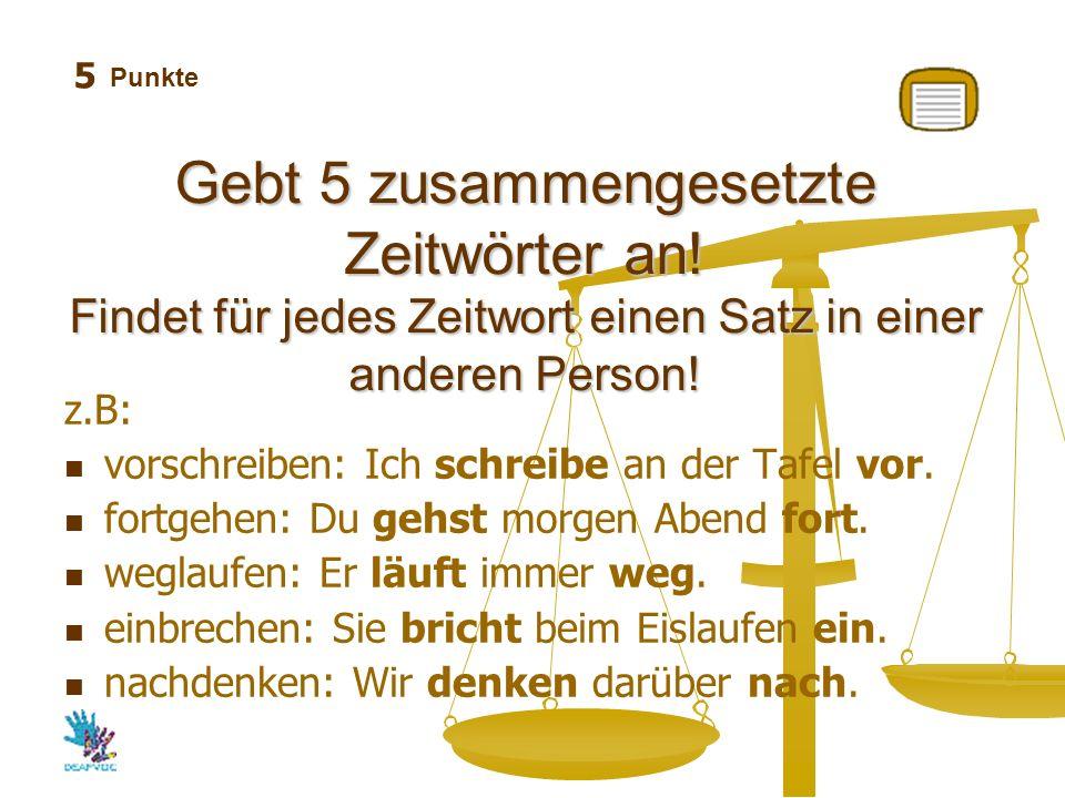 Punkte Bildet 6 sinnvolle Sätze mit dem Zeitwort gehen + einem anderen Zeitwort.