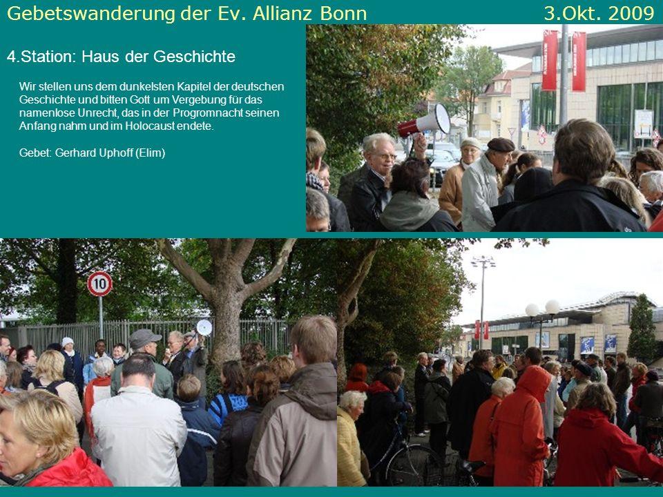 Gebetswanderung der Ev. Allianz Bonn 3.Okt. 2009 4.Station: Haus der Geschichte Wir stellen uns dem dunkelsten Kapitel der deutschen Geschichte und bi