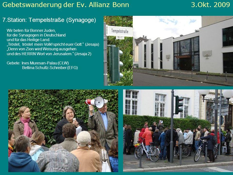 Gebetswanderung der Ev. Allianz Bonn 3.Okt. 2009 7.Station: Tempelstraße (Synagoge) Wir beten für Bonner Juden, für die Synagogen in Deutschland und f