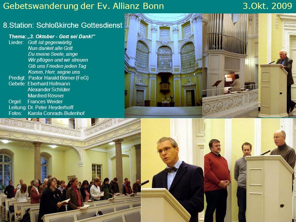 Gebetswanderung der Ev. Allianz Bonn 3.Okt. 2009 8.Station: Schloßkirche Gottesdienst Thema: 3. Oktober - Gott sei Dank! Lieder: Gott ist gegenwärtig