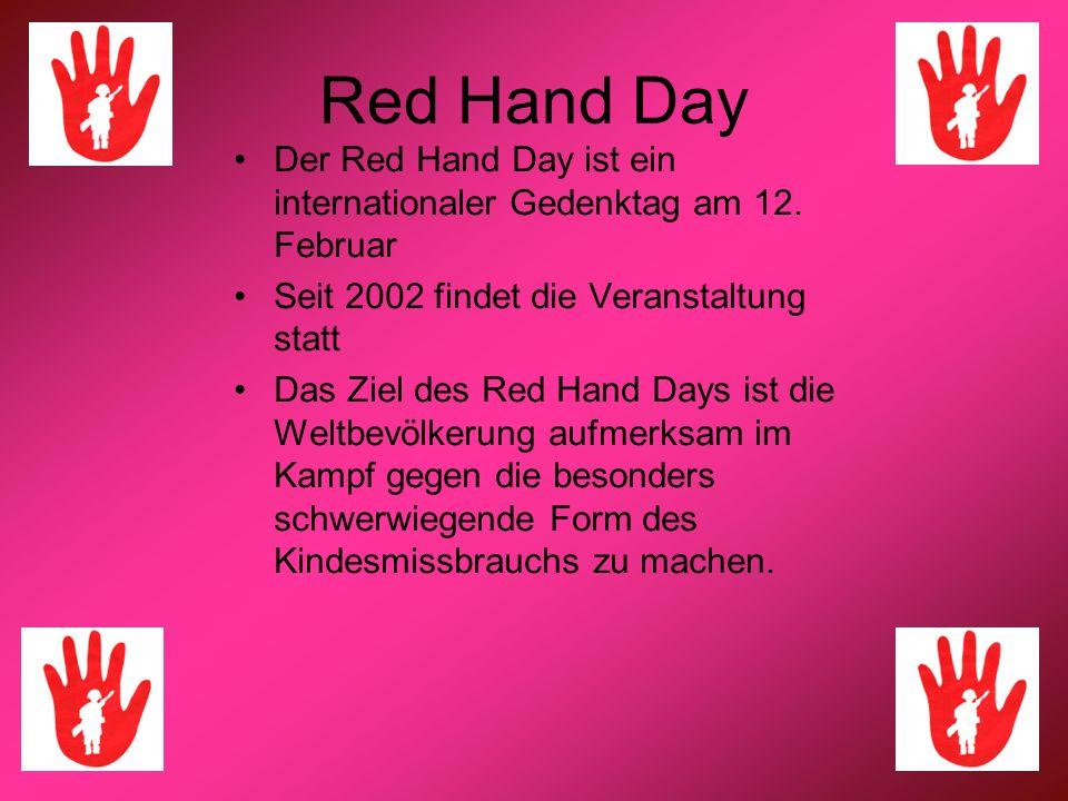 Red Hand Day Der Red Hand Day ist ein internationaler Gedenktag am 12. Februar Seit 2002 findet die Veranstaltung statt Das Ziel des Red Hand Days ist