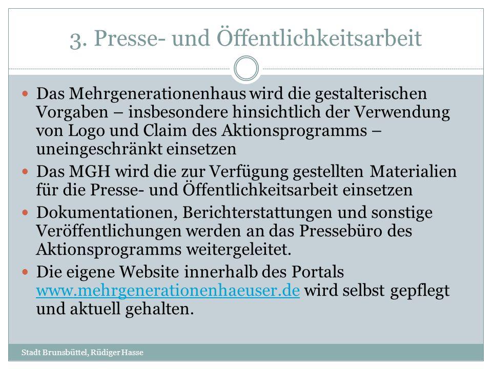 3. Presse- und Öffentlichkeitsarbeit Das Mehrgenerationenhaus wird die gestalterischen Vorgaben – insbesondere hinsichtlich der Verwendung von Logo un