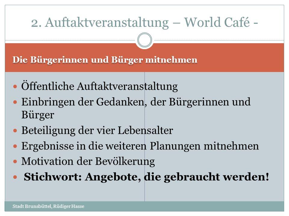 Die Bürgerinnen und Bürger mitnehmen Stadt Brunsbüttel, Rüdiger Hasse Öffentliche Auftaktveranstaltung Einbringen der Gedanken, der Bürgerinnen und Bü