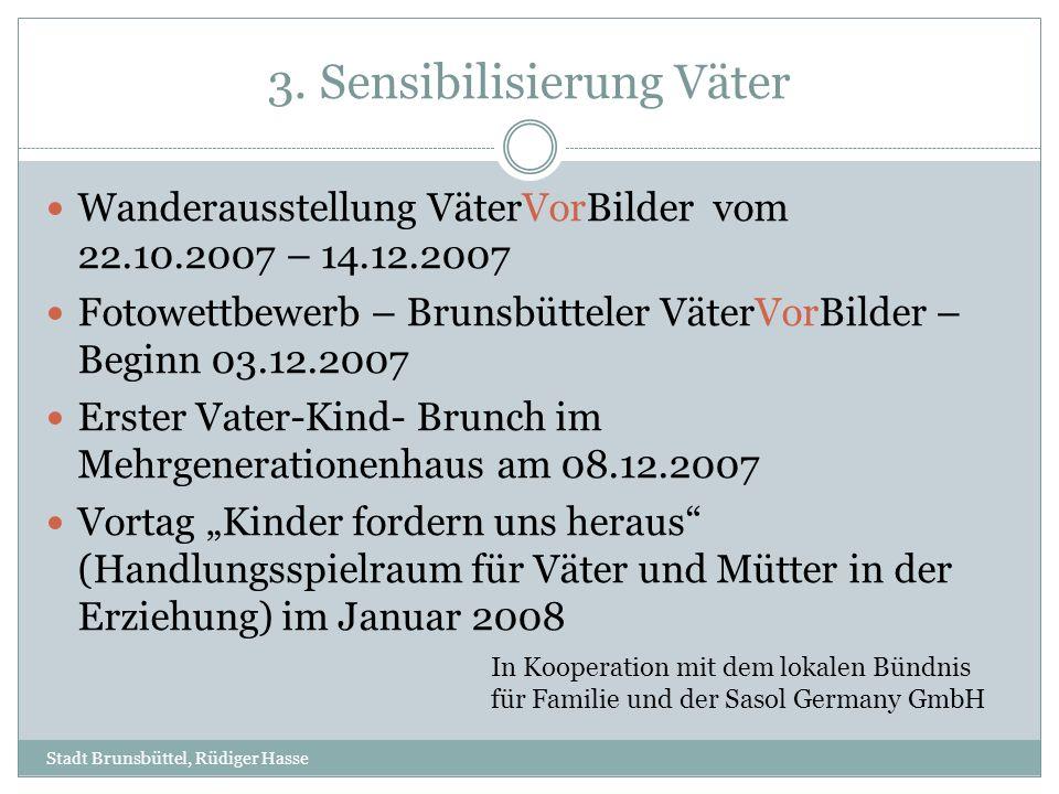 3. Sensibilisierung Väter Stadt Brunsbüttel, Rüdiger Hasse Wanderausstellung VäterVorBilder vom 22.10.2007 – 14.12.2007 Fotowettbewerb – Brunsbütteler