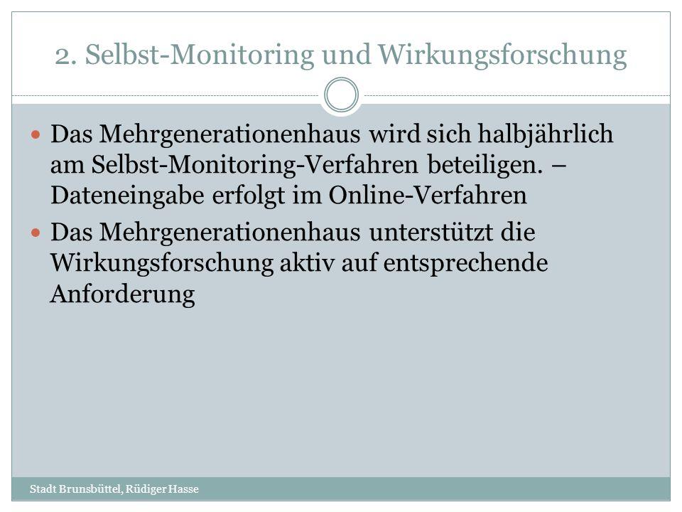 2. Selbst-Monitoring und Wirkungsforschung Das Mehrgenerationenhaus wird sich halbjährlich am Selbst-Monitoring-Verfahren beteiligen. – Dateneingabe e