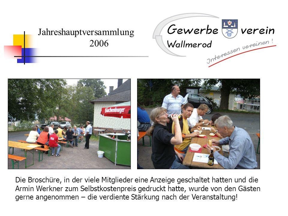 Jahreshauptversammlung 2006 Die Broschüre, in der viele Mitglieder eine Anzeige geschaltet hatten und die Armin Werkner zum Selbstkostenpreis gedruckt