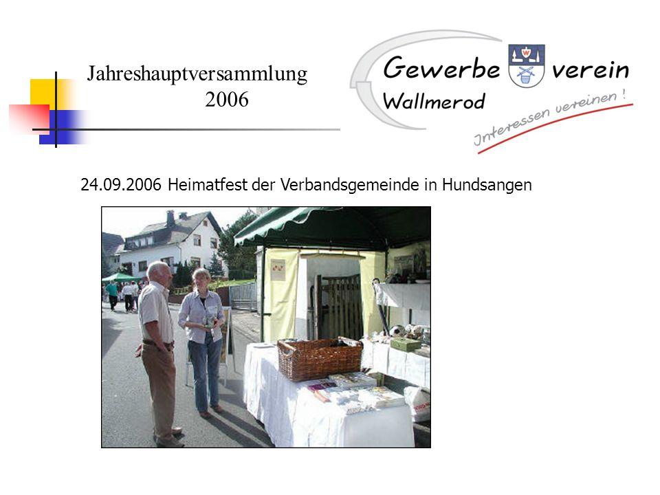 Jahreshauptversammlung 2006 24.09.2006 Heimatfest der Verbandsgemeinde in Hundsangen
