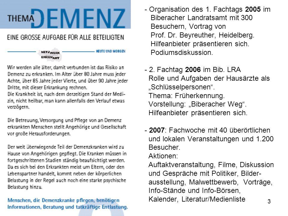 3 - Organisation des 1. Fachtags 2005 im Biberacher Landratsamt mit 300 Besuchern, Vortrag von Prof. Dr. Beyreuther, Heidelberg. Hilfeanbieter präsent
