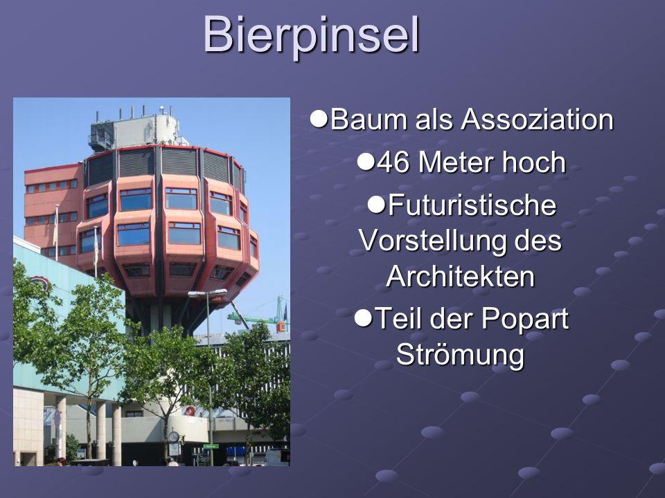 Bierpinsel Baum als Assoziation Baum als Assoziation 46 Meter hoch 46 Meter hoch Futuristische Vorstellung des Architekten Futuristische Vorstellung des Architekten Teil der Popart Strömung Teil der Popart Strömung