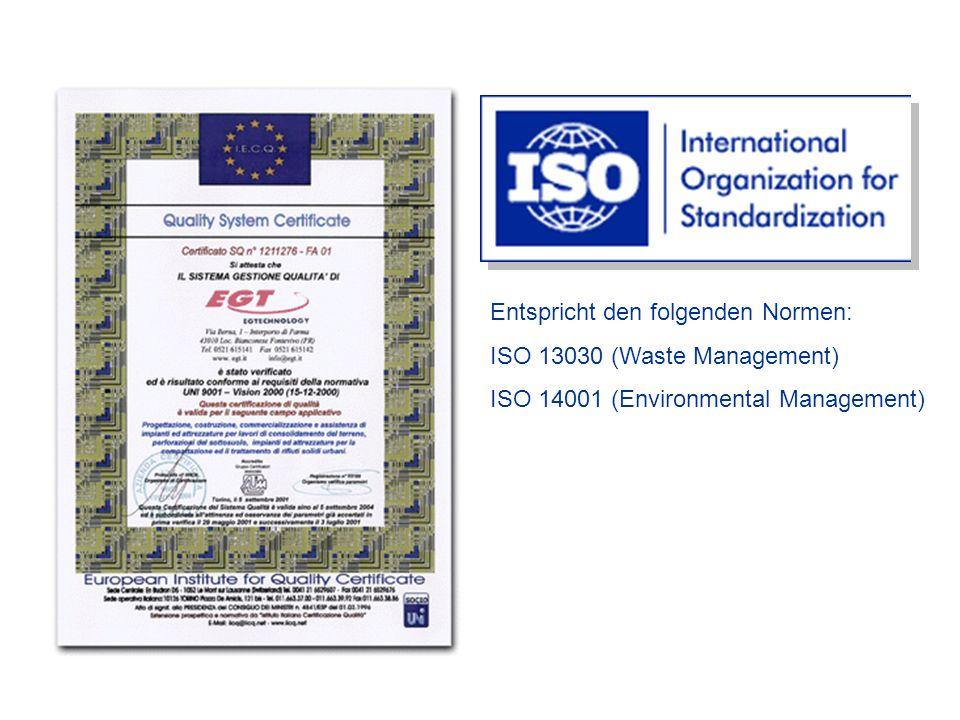 Entspricht den folgenden Normen: ISO 13030 (Waste Management) ISO 14001 (Environmental Management)